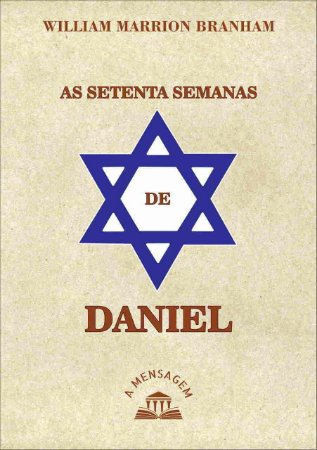 Livro - Série As Setenta Semanas de Daniel por William Marrion Branham