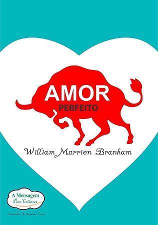 Livro - Amor Perfeito Dos Sermões De William Branham