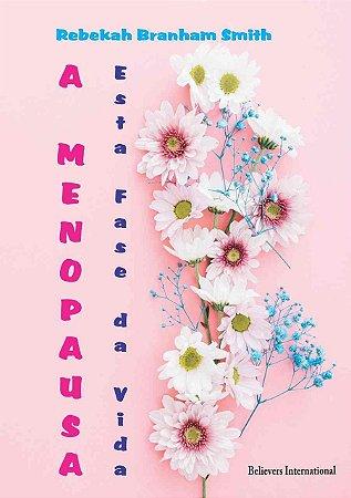 Livro - A Menopausa, Esta Fase da Vida - Rebekah Branham Smith