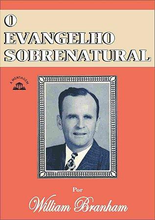 Livro - O Evangelho Sobrenatural por William Marrion Branham