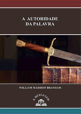 Livro - Mensagem A Autoridade da Palavra - William Marrion Branham