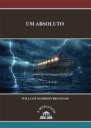 Livro - Mensagem Um Absoluto - William Marrion Branham