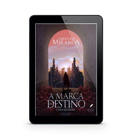 A Marca do Destino - Christofer Miranda (E-Book)