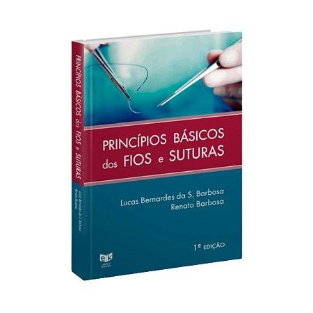 Livro - Princípios Básicos dos Fios e Suturas 1ª Ed