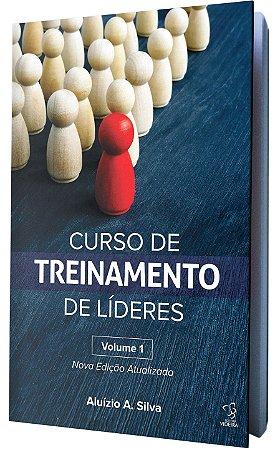 CURSO DE TREINAMENTO DE LIDERES - VOL.1 - NOVA VERSÃO