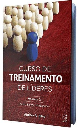 CURSO DE TREINAMENTO DE LIDERES - VOL.2 - NOVA VERSÃO