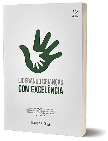 LIDERANDO CRIANÇAS COM EXCELÊNCIA