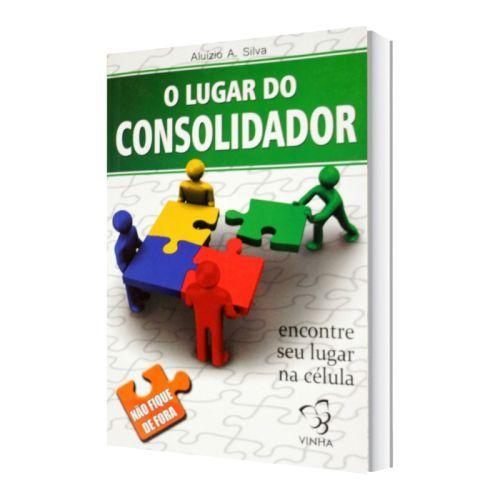 O LUGAR DO CONSOLIDADOR