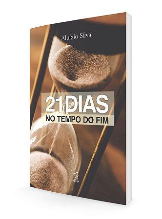21 DIAS NO TEMPO DO FIM