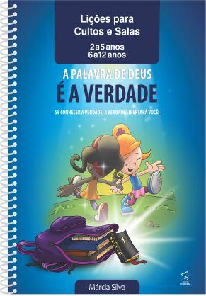 APOSTILA DE CULTO - A PALAVRA É A VERDADE 2 a 12 ANOS