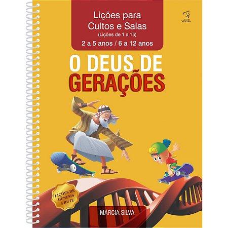APOSTILA DE CULTO - O DEUS DE GERAÇÕES LIÇÕES 1 A 15