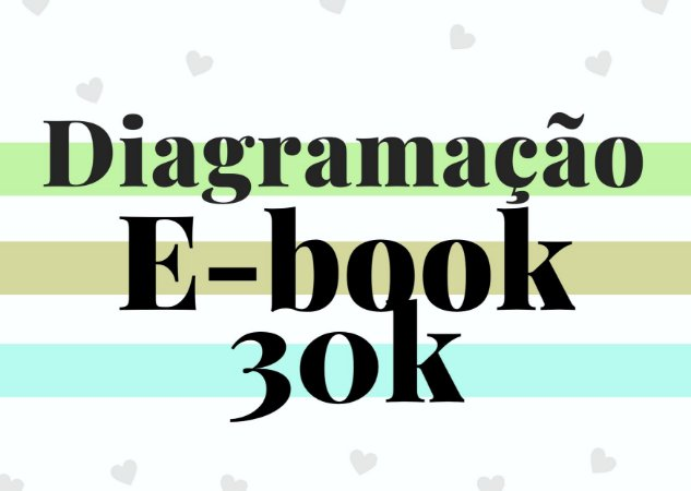 Diagramação e-book até 30 mil palavras
