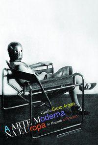 A ARTE MODERNA NA EUROPA - ARGAN, GIULIO CARLO