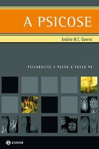 A PSICOSE - GUERRA, ANDRÉA M. C.
