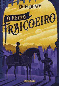 O REINO TRAIÇOEIRO - VOL. 3 - BEATY, ERIN