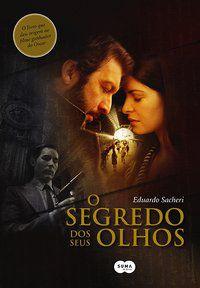 O SEGREDO DOS SEUS OLHOS - SACHERI, EDUARDO