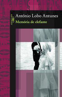 MEMÓRIA DE ELEFANTE - ANTUNES, ANTÓNIO LOBO