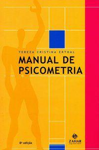 MANUAL DE PSICOMETRIA - ERTHAL, TEREZA CRISTINA