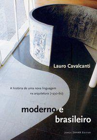 MODERNO E BRASILEIRO - CAVALCANTI, LAURO