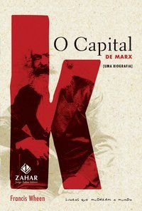 O CAPITAL DE MARX - WHEEN, FRANCIS