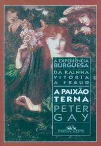 A PAIXÃO TERNA - GAY, PETER