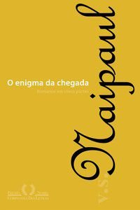 O ENIGMA DA CHEGADA - NAIPAUL, V. S.