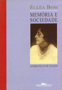 MEMÓRIA E SOCIEDADE - BOSI, ECLÉA
