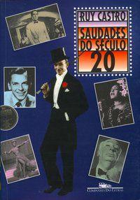 SAUDADES DO SÉCULO 20 - CASTRO, RUY