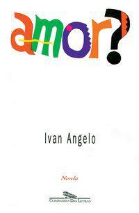 AMOR? - ANGELO, IVAN