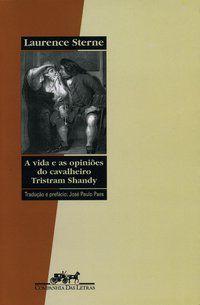 A VIDA E AS OPINIÕES DO CAVALHEIRO TRISTRAM SHANDY - STERNE, LAURENCE