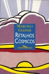RETALHOS CÓSMICOS - GLEISER, MARCELO