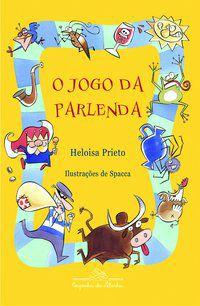 O JOGO DA PARLENDA - PRIETO, HELOISA
