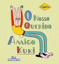 O NOSSO QUERIDO AMIGO KUKI - CIPIS, MARCELO