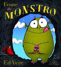 FOME DE MONSTRO - VERE, ED