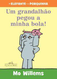 UM GRANDALHÃO PEGOU A MINHA BOLA - WILLEMS, MO