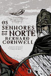 OS SENHORES DO NORTE (VOL. 3 CRÔNICAS SAXÔNICAS) - VOL. 3 - CORNWELL, BERNARD