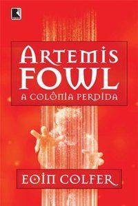 ARTEMIS FOWL: A COLÔNIA PERDIDA (VOL. 5) - VOL. 5 - COLFER, EOIN