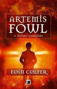 ARTEMIS FOWL: O ÚLTIMO GUARDIÃO (VOL. 8) - VOL. 8 - COLFER, EOIN