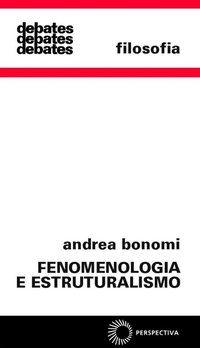 FENOMENOLOGIA E ESTRUTURALISMO - BONOMI, ANDREA