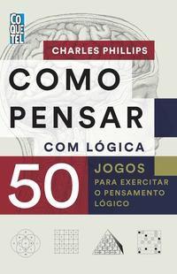 COMO PENSAR COM LÓGICA - PHILLIPS, CHARLES