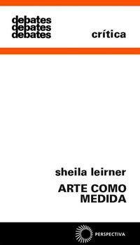 ARTE COMO MEDIDA - LEIRNER, SHEILA