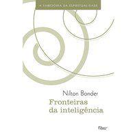 FRONTEIRAS DA INTELIGÊNCIA - BONDER, NILTON