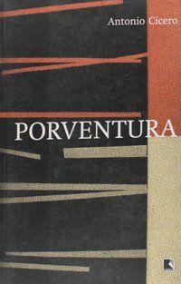 PORVENTURA - CÍCERO, ANTONIO