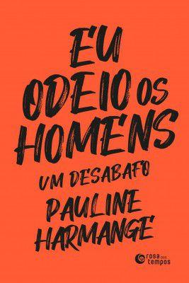 EU ODEIO OS HOMENS + MARCADOR - HARMANGE, PAULINE