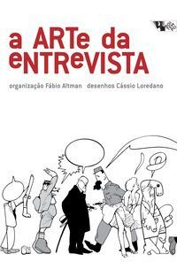A ARTE DA ENTREVISTA - ALTMAN, FABIO