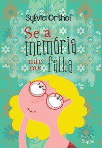 SE A MEMÓRIA NÃO ME FALHA - ORTHOF, SYVIA