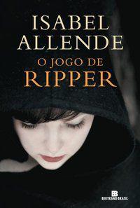 O JOGO DE RIPPER - ALLENDE, ISABEL