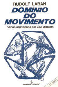 DOMÍNIO DO MOVIMENTO - LABAN, RUDOLF