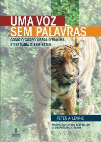 UMA VOZ SEM PALAVRAS - LEVINE, PETER A.