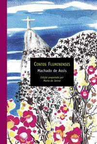 CONTOS FLUMINENSES - ASSIS, MACHADO DE